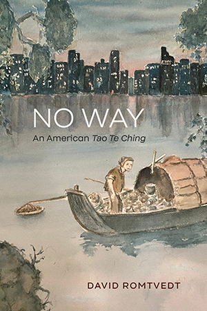 No Way: An American Tao Te Ching by David Romtvedt